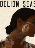 نگاهی به فیلم Dandelion Season – آخرین حضور ایرانیان در هالیوود