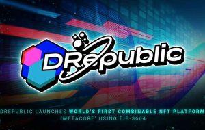 DRepublic با استفاده از EIP-3664 پلتفرم NFT و MetaCore قابل ترکیب را راه اندازی می کند